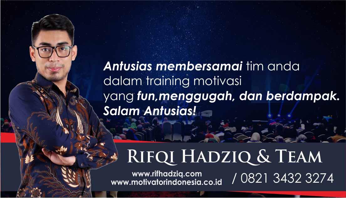 motivator indonesia, motivator perusahaan, motivator karyawan, motivator terbaik indonesia, motivator muda indonesia, rifqi hadziq, rif hadziq