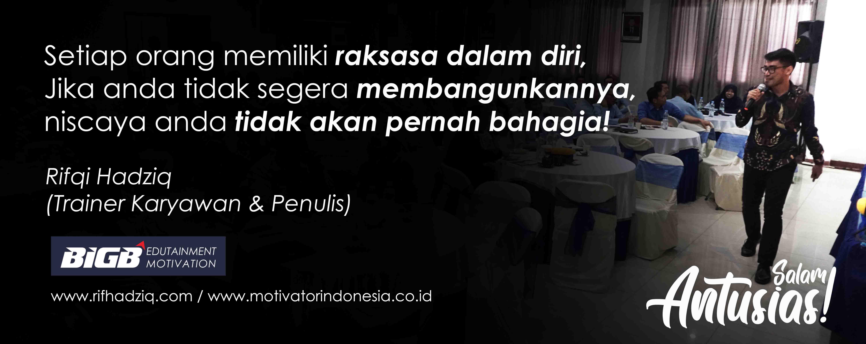 motivator bogor, motivator indonesia, daftar motivator indonesia, motivator perusahaan, motivator karyawan, bigbi antusias, rifqi hadziq,
